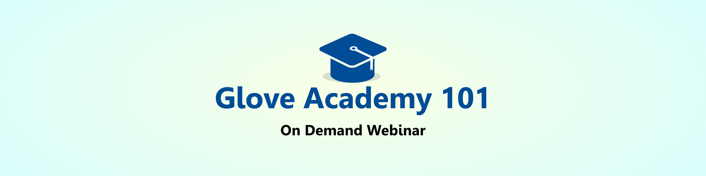 Glove Academy 101 on demand webinar