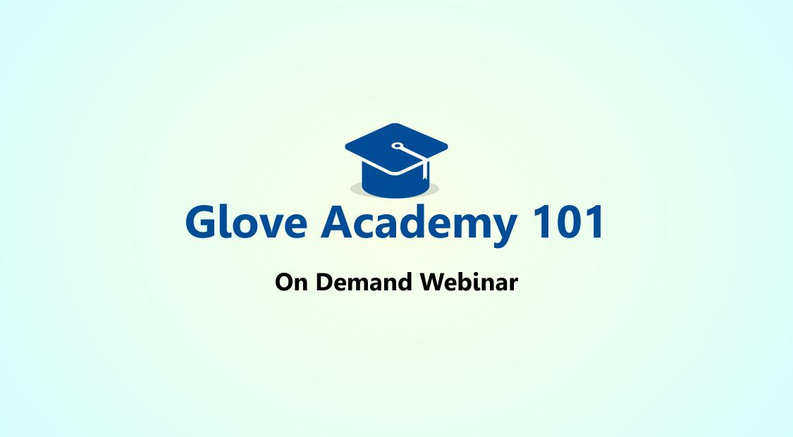 Glove Academy 101 – Free Webinar Course