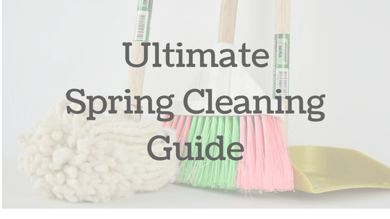 Ultimate Spring Cleaning Guide – Including Checklist